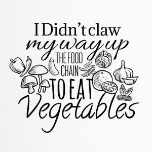 I did not claw my way up the food chain - Travel Mug