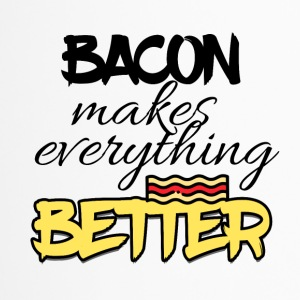 Bacon makes everything better - Thermobecher