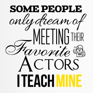 Some people want to meet their favorite actors - Travel Mug
