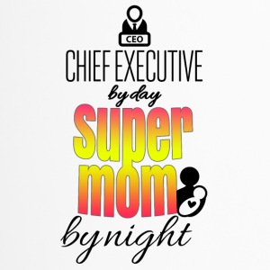 Chief executive by day super mom by night - Thermobecher