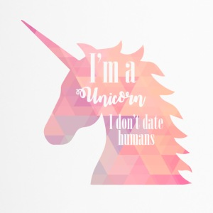 Einhorn / Single: I'ma Unicorn. I don't date huma - Travel Mug