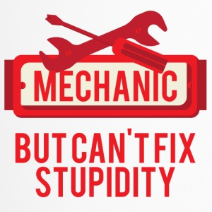 Mechanic: Mechanic, But Can't Fix Stupidity - Travel Mug