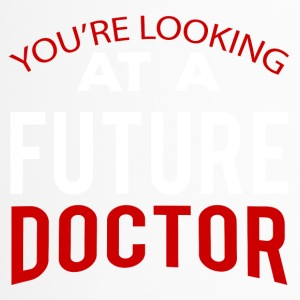Doctor / Physician: You're Looking At A Future Doctor - Travel Mug