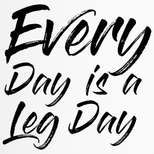 EVEREY DAY IS A LEG DAY - Thermobecher