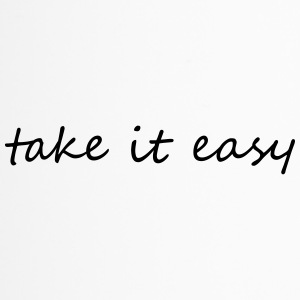 Take it easy - Thermobecher