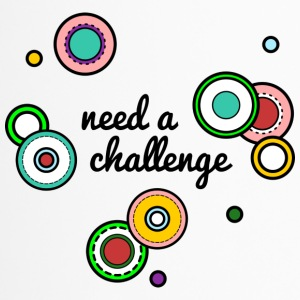 I need a challenge - Thermobecher