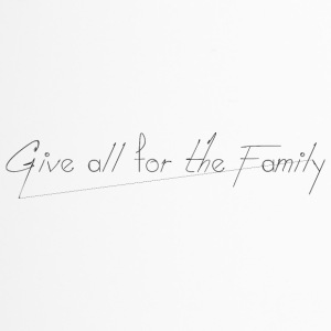 Give_all_for_the_Family_ - Taza termo