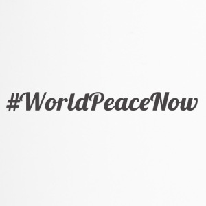 #WorldPeaceNow - Thermobecher