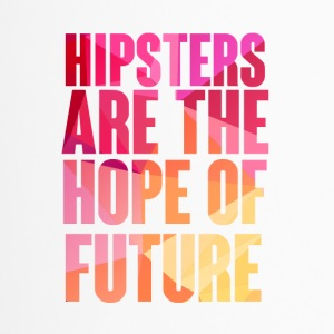 Hipster: Hipsters are the Hope of Future - Thermobecher