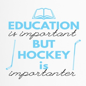 Hockey: Education is important but hockey is - Travel Mug