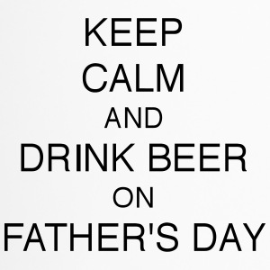 KEEP CALM AND DRINK BEER ON FATHER´S DAY - Thermobecher