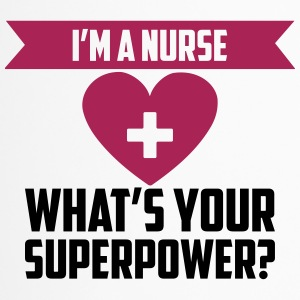 I'm A Nurse What s Your Superpower - Thermobecher