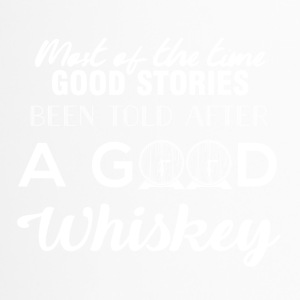 Whiskey - Most of the times good stories... - Thermobecher
