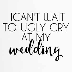 Wedding / Marriage: I can't wait to ugly cry at my - Travel Mug