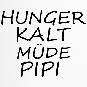 Hunger kalt müde pipi - Thermobecher