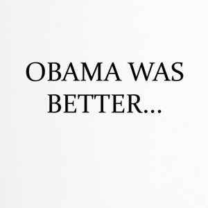 Obama Was Better Campain - LIMITED EDITION! - Travel Mug
