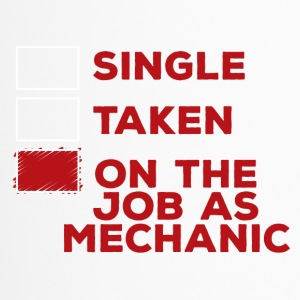 Mechaniker: Single, Taken or on the job as mechani - Thermobecher