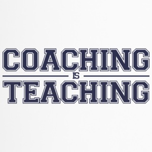Coach / Trainer: Coaching Is Teaching - Thermobecher