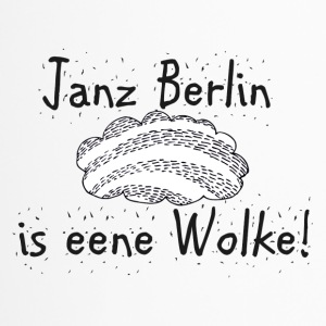 Janz Berlin is eene Wolke! Berlin Fan! - Thermobecher
