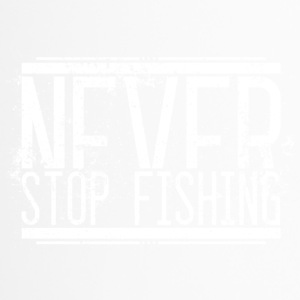 Never Stop Fishing Alt Weiss 001 AllroundDesigns - Thermobecher
