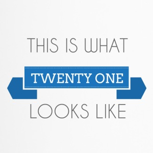 21. Geburtstag: This is what twenty one looks like - Thermobecher