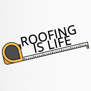 Roofing: Roofing Is Life. - Travel Mug