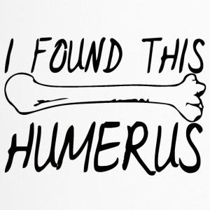 Doctor / Health Practitioner: I found this humerus. - Travel Mug