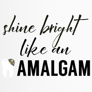 Tandarts: Shine Bright Like An amalgaam - Thermo mok