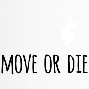 move or die - Thermobecher