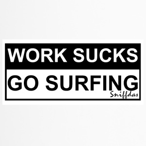 WORK SUCKS GO SURFING - Thermobecher