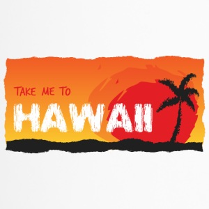 Take Me To Hawaii - Thermo mok