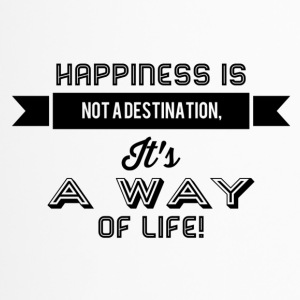 happiness is not a destination - Thermobecher
