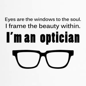 Optiker: Eyes are the windows to the soul. I frame - Thermobecher
