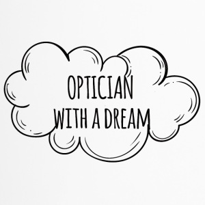 Optiker: Optician With A Dream - Thermobecher