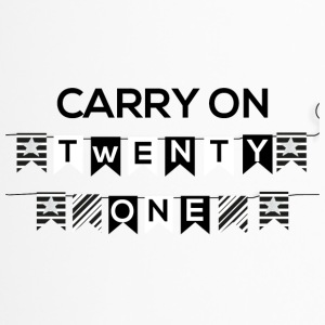 21. Geburtstag: Carry on - Twenty One - Thermobecher