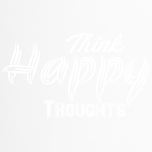 THINK HAPPY THOUGHTS white - Travel Mug