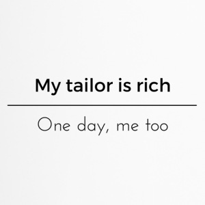 My tailor is rich - Mug thermos