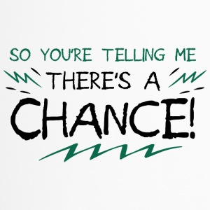 There s a chance - Motivation - Thermobecher