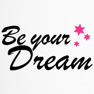 be your dream spreadshirt - Mug thermos
