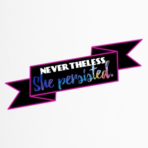 She persisted! - Thermobecher