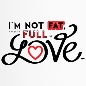 i'm not fat, i'm just full of love. - Travel Mug