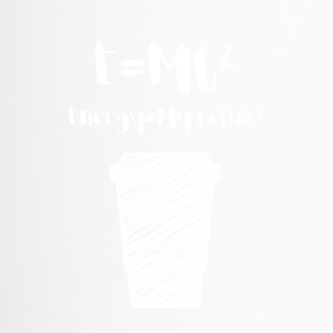 Kaffee: E= MC² - Energy = My Coffee - Thermobecher