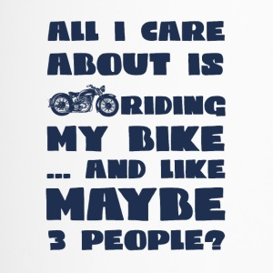 Biker / motorcycle: All I Care About Is My Riding - Travel Mug