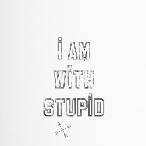 i am with stupid - Thermobecher