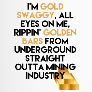 Mining Ik ben Gold swaggy, All Eyes On Me, Rippin' - Thermo mok