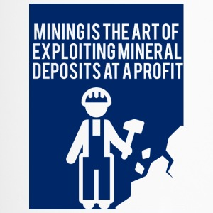 Bergbau: Mining is the art of exploiting mineral - Thermobecher