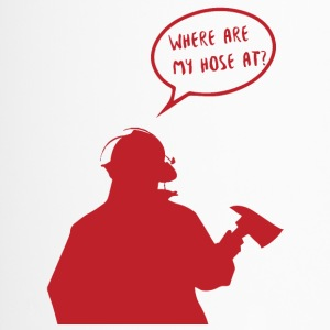 Fire brigade: Where are my hose at? - Travel Mug