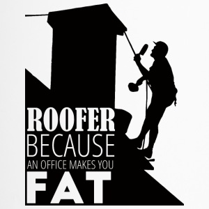 Roofer, Because An Office Makes You - Travel Mug