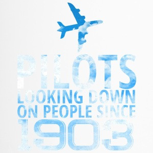 Pilot: Pilots Looking Down On People Since 1903. - Travel Mug