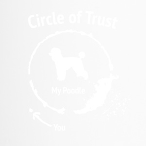 Grappig Poedel Shirt - Circle of Trust - Thermo mok
